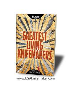 Greatest Living Knifemakers by Steve Shackleford