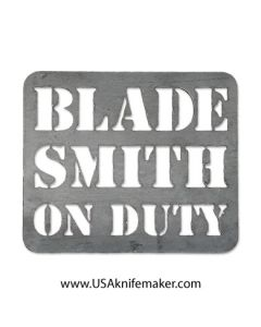 Metal Shop Sign - Blade Smith On Duty