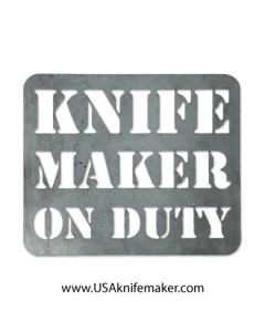 Metal Shop Sign - Knife Maker On Duty