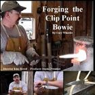 DVD - Forging a Clip Point Bowie Breed-Wheeler-Prentice